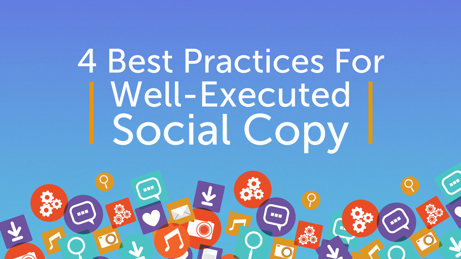 4 Best Practices for Well-Executed Social Copy