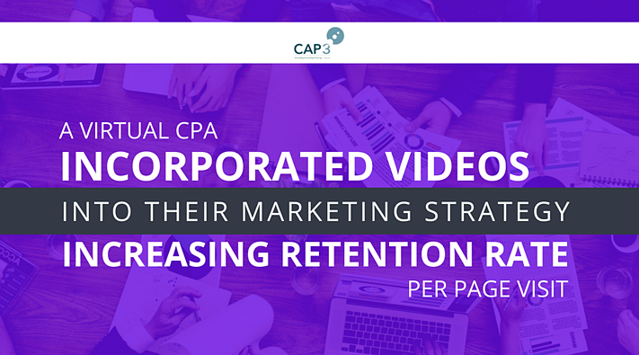 A Virtual CPA Incorporated Videos Into Their Marketing Strategy Increasing Retention Rate Per Page Visit.png
