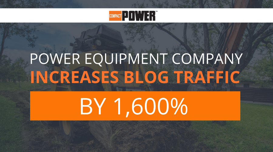 Power Equipment Company Increases Blog Traffic by 1,600%.png