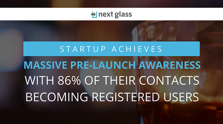 Startup Achieves Massive Pre-launch Awareness With 86% Of Their Contacts Becoming Registered Users.png