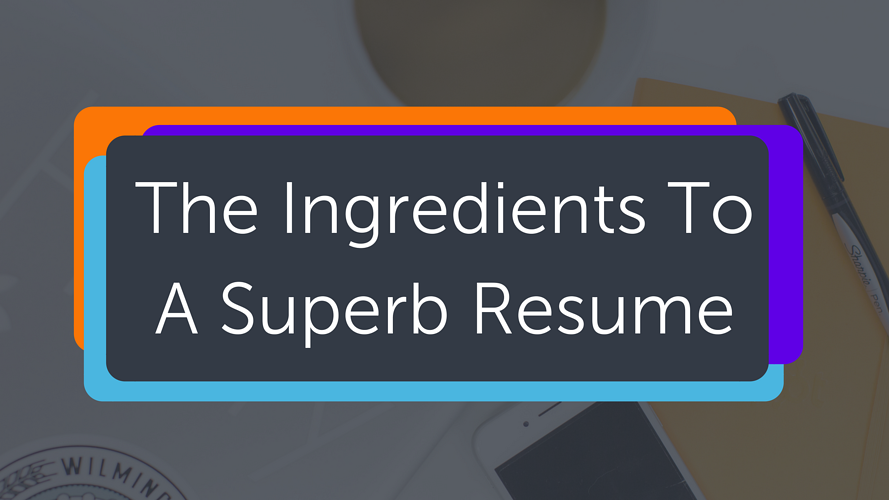 The Ingredients to a Superb Resume