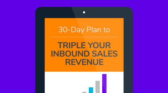 30-Day Plan to Triple Your Inbound Sales Revenue Ebook