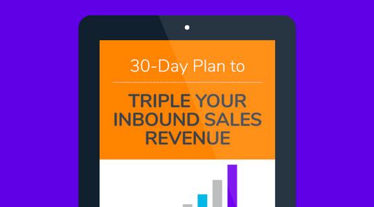 30-Day Plan to Triple Your Inbound Sales Revenue Ebook