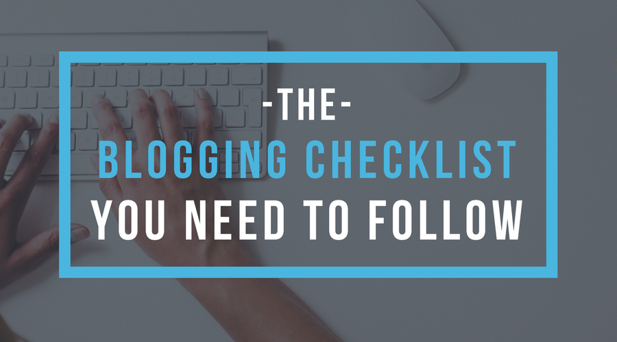 the blogging checklist you need to follow
